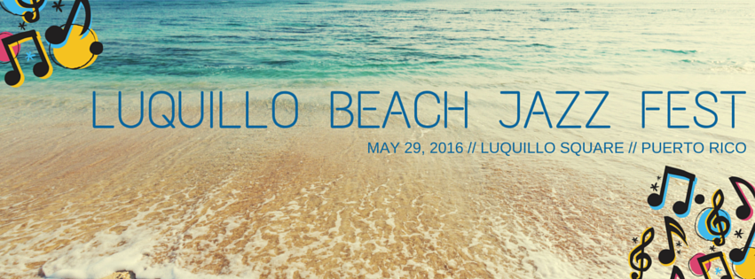 Luquillo Beach Jazz Fest 2016