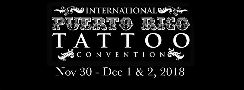 International Puerto Rico Tattoo Convention 2018